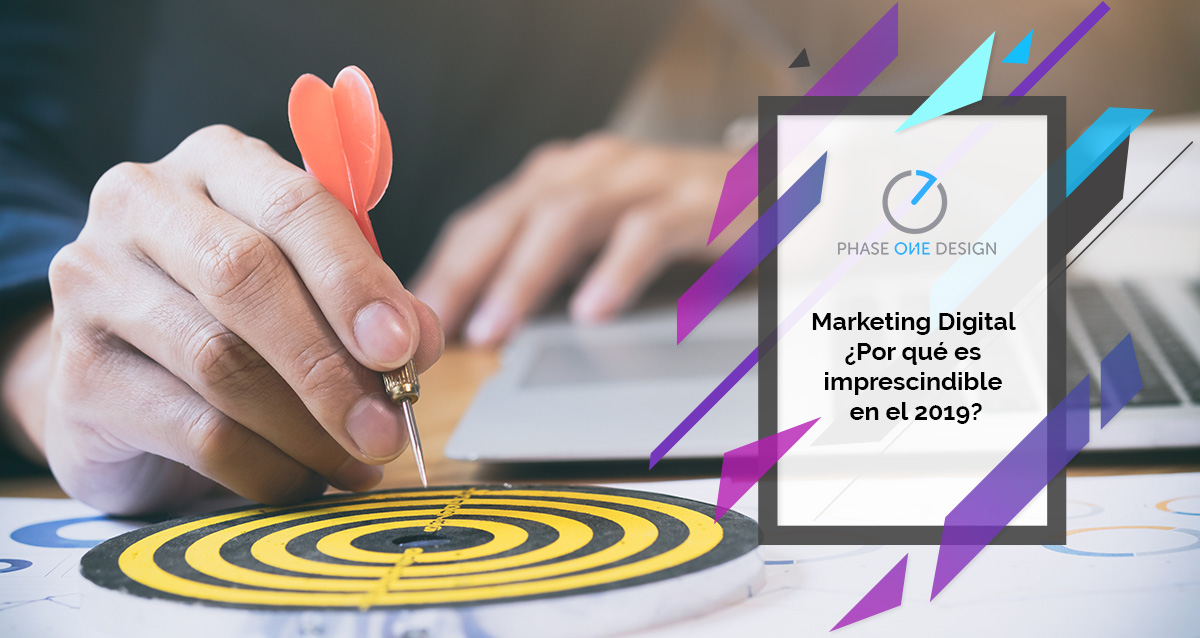 Marketing Digital. Por Qué Es Imprescindible En El 2019 Phase One Design
