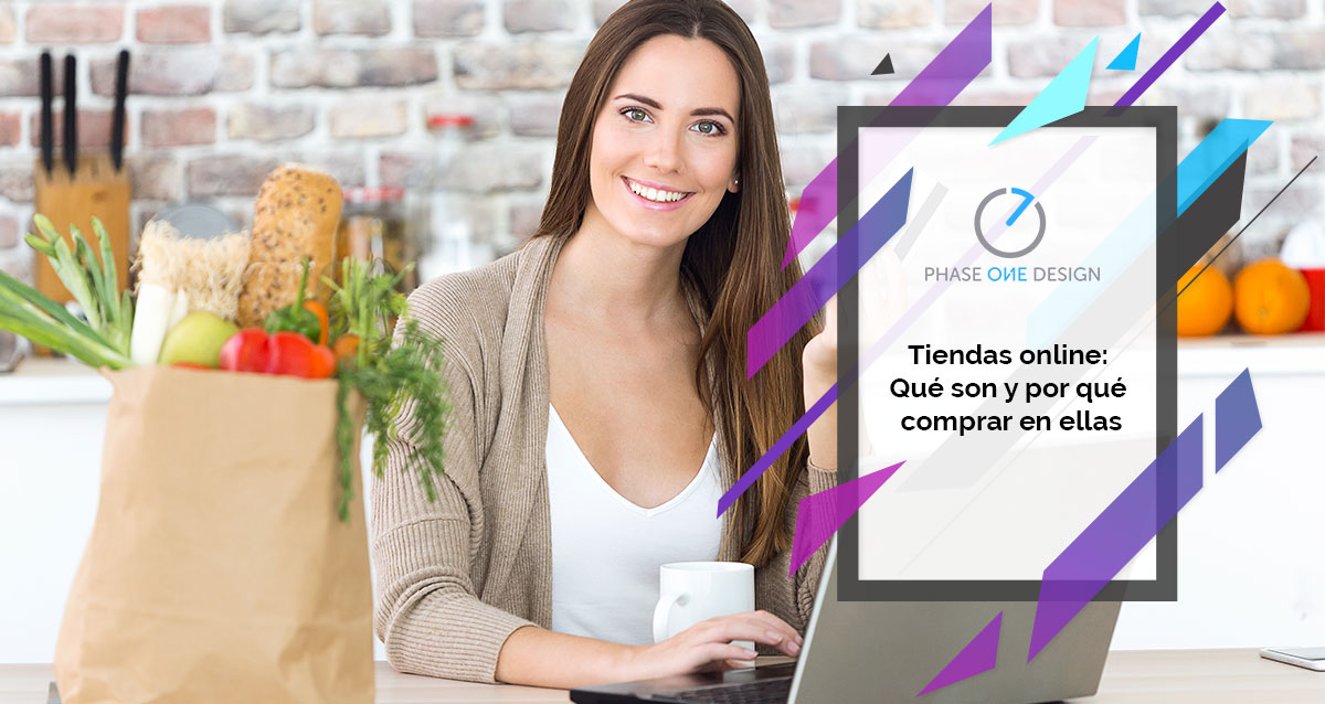 Tiendas Online: Qué Son Y Por Qué Comprar En Ellas. Phase One Design Agencia De Marketing Digital Especializada En Diseño Web