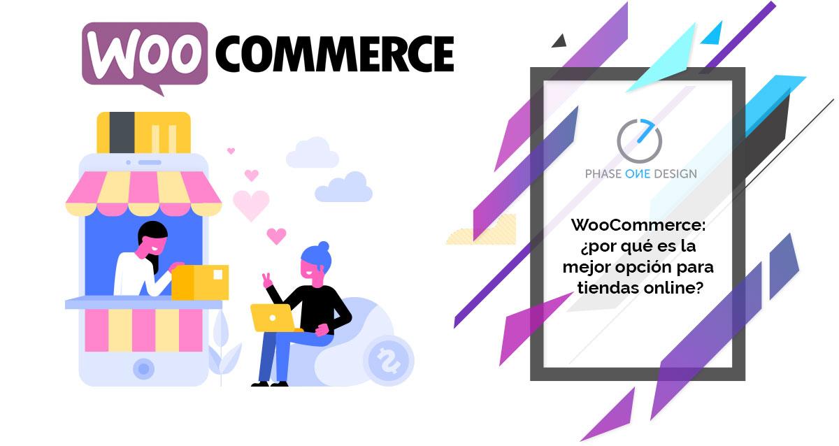 WooCommerce: ¿por qué es la mejor opción para tiendas online? Phase One Design Agencia de Marketing Digital Especializada en Diseño Web