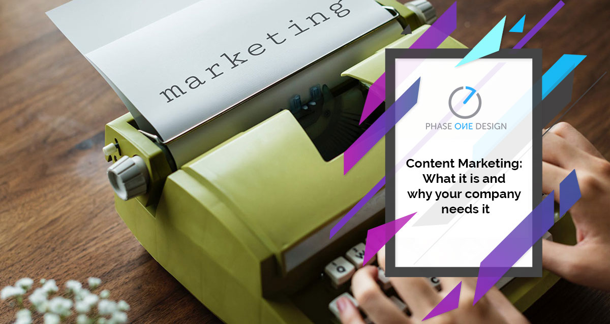 Content Marketing What It Is And Why Your Company Needs It