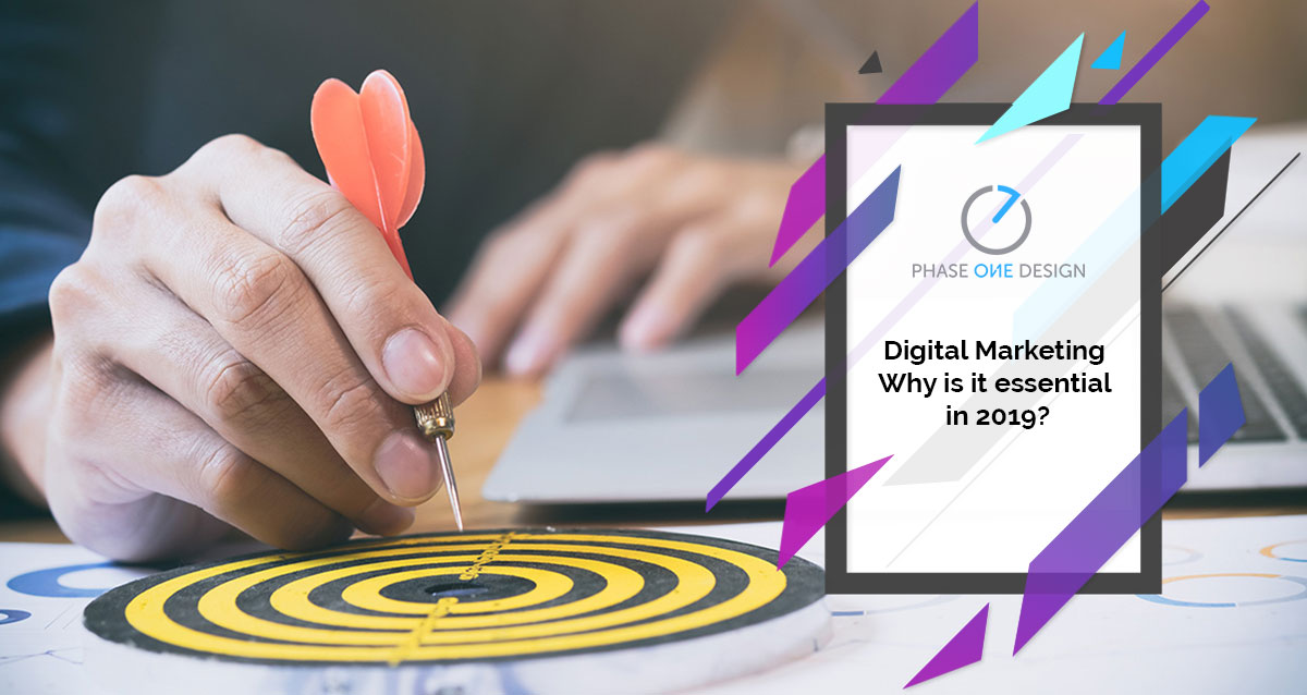 Digital Marketing Why Is It Essential In 2019