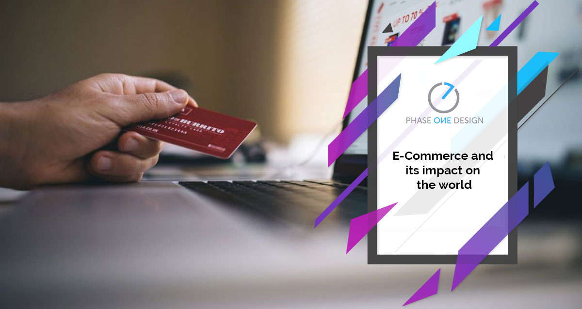 E Commerce And Its Impact On The World