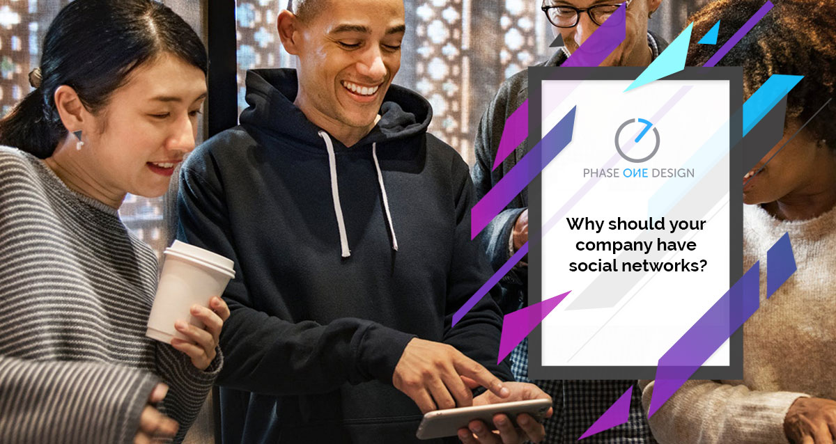 Why Should Your Company Have Social Networks